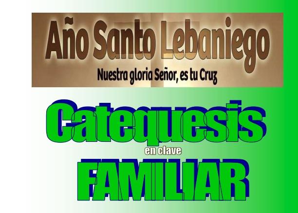 Cuadernos De Catequesis Con Ocasi 243 N De La Celebraci 243 N Del A 241 O Santo Lebaniego Di 243 Cesis De